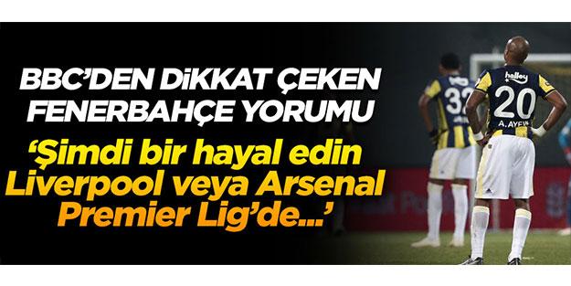 BBC'den dikkat çeken Fenerbahçe yorumu! 'Şimdi bir hayal edin, Liverpool veya Arsenal...'