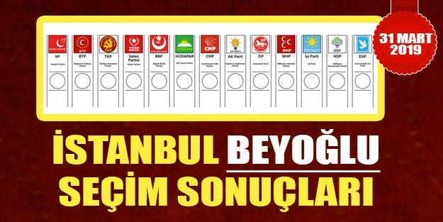 Beyoğlu yerel seçim sonuçları son dakika | İstanbul Beyoğlu 2019 yerel seçim sonuçları AK Parti CHP oy oranları