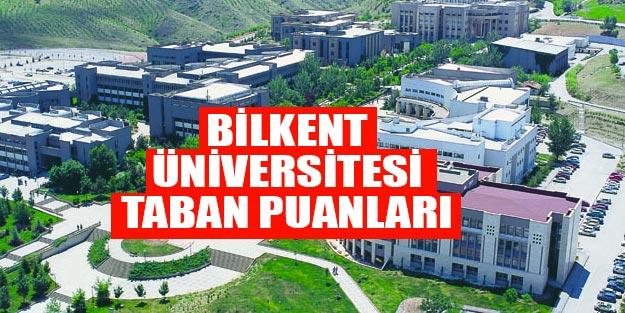 Bilkent Üniversitesi taban puanları 2019