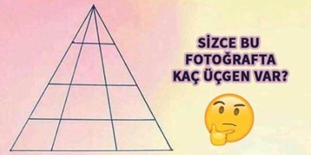 Bu fotoğrafta kaç tane üçgen görüyorsunuz?