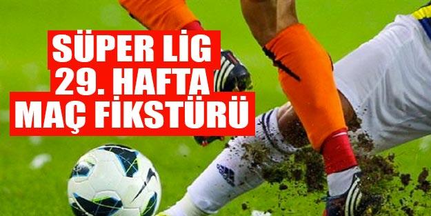 Bu hafta hangi maçlar var? Süper Lig 29. hafta fikstürü Süper Lig puan durumu
