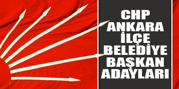 CHP Ankara ilçe belediye başkan adayları 2019