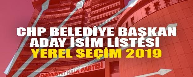 CHP belediye başkan adayı 2019 isim listesi