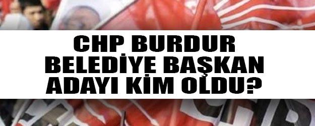 CHP Burdur belediye başkan adayı belli oldu