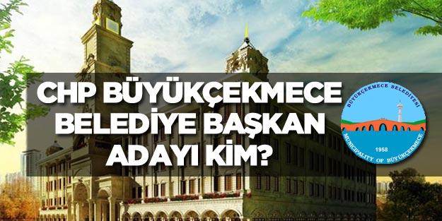 CHP Büyükçekmece belediye başkan adayı açıklandı