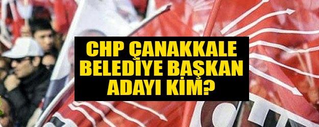 CHP Çanakkale belediye başkan adayı kim oldu?