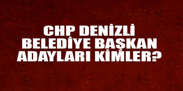 CHP Denizli belediye başkan adayları 2019 kim oldu?