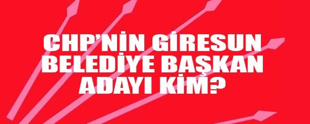 CHP Giresun belediye başkan adayı belli oldu