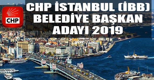 CHP İstanbul belediye başkan adayı 2019