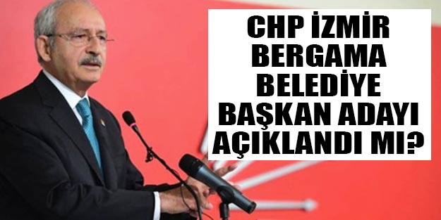 CHP İzmir belediye başkan adayları 2019 Bergama
