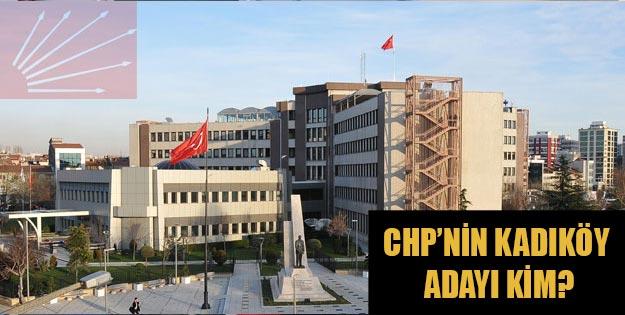 CHP Kadıköy belediye başkan adayı açıklandı!