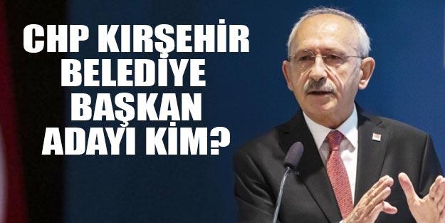 CHP Kırşehir belediye başkan adayları 2019 son dakika