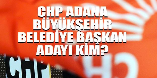 CHP'nin Adana belediye başkan adayı kim 2019?
