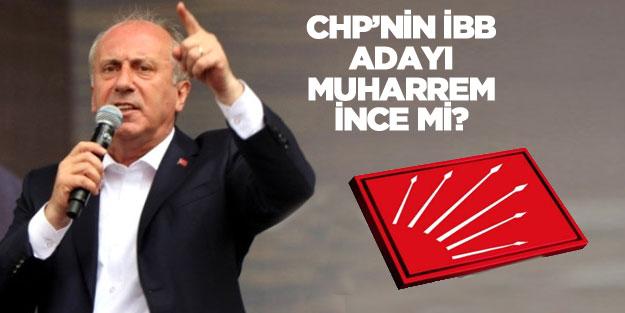 CHP'nin İBB adayı Muharrem İnce mi? CHP'den son dakika aday açıklaması