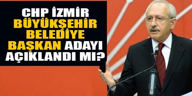 CHP İzmir belediye başkan adayı kim?