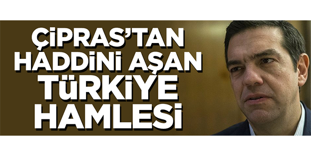 Korkak Çipras, Türkiye'yi Avrupa'ya şikayet etti!