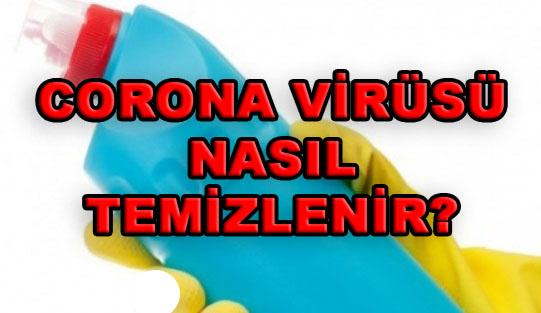 Corona virüsü nasıl temizlenir?