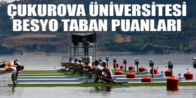 Çukurova Üniversitesi Besyo Taban Puanları 2019