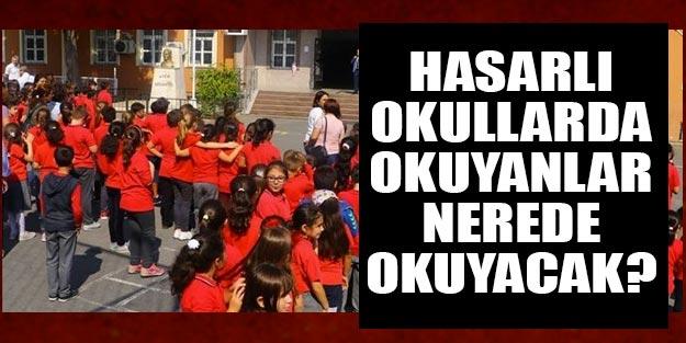 Depremde zarar gören öğrenciler hangi okula gidecek