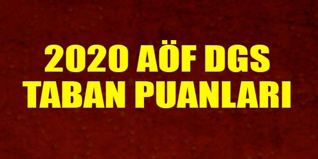 DGS açıköğretim bölümleri ve taban puanları 2020 AÖF DGS puanları