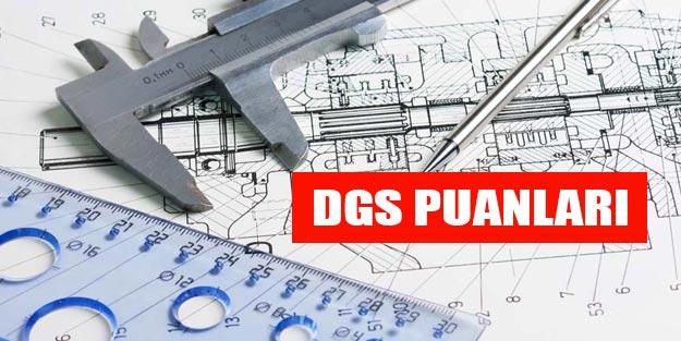 DGS puanları 2019 mühendislik ilahiyat mimarlık hukuk hemşirelik DGS üniversite puanları