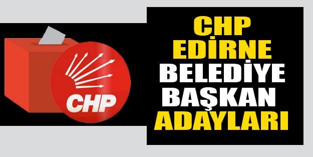 Edirne CHP belediye başkan adayları 2019