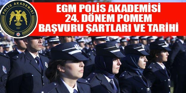 EGM Polis Akademisi son dakika POMEM polis alım başvuruları ve başvuru şartları