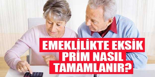Eksik prim emeklilik son dakika 2019 SSK SGK Bağkur Erken emekli olma şartları nedir?