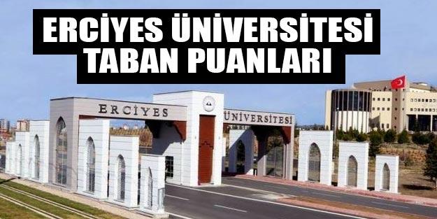 Erciyes Üniversitesi taban puanları 2019