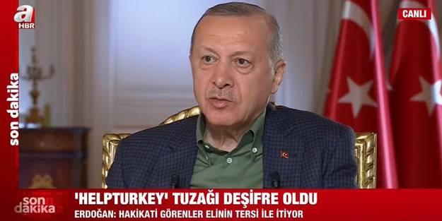 Erdoğan'dan Help Turkey tepkisi: Hakikati görenler hemen elinin tersiyle itiyor