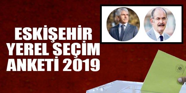 Eskişehir seçim anketi Son yerel seçim 2019 anket sonuçları