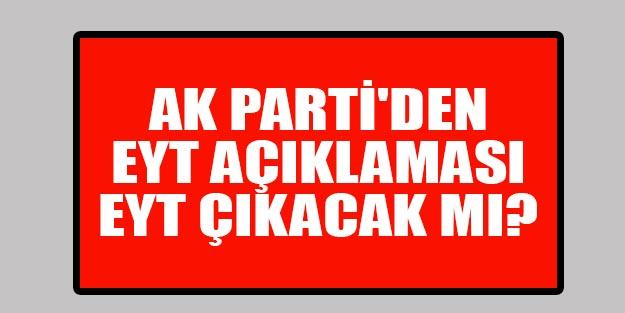 EYT çıkıyor mu? AK Parti'den EYT açıklaması  EYT son durum ne oldu?