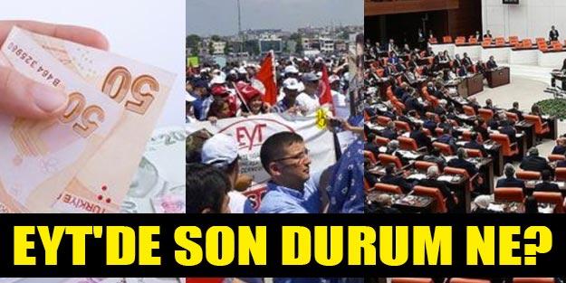 EYT raporu Erdoğan'a sunuldu mu? EYT en son haber EYT son durum ne?