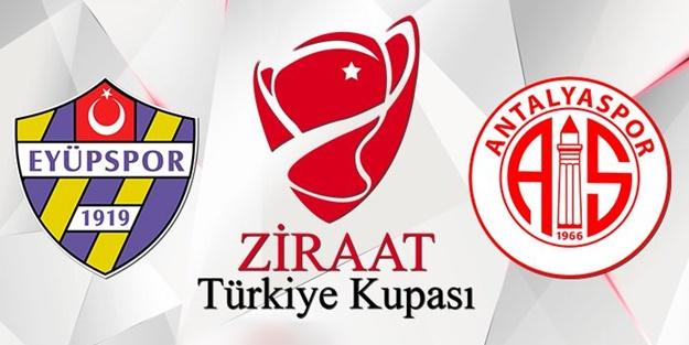 Eyüpspor Antalyaspor kupa maçı ne zaman saat kaçta hangi kanalda?