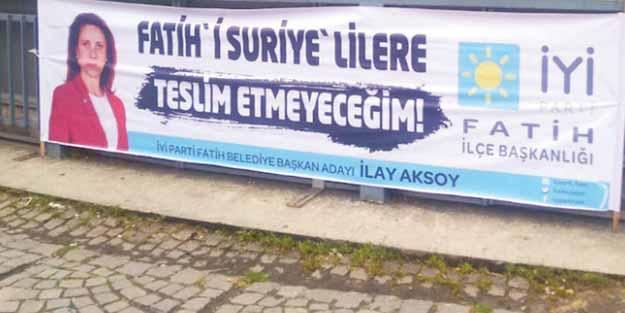 'Fatih'i Suriyelilere teslim etmeyeceğim' diyen İYİ Partili Aksoy'un aldığı oy oranı belli oldu
