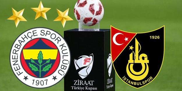 Fenerbahçe İstanbulspor kupa maçı muhtemel 11'leri