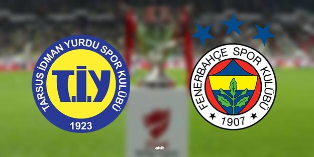 Fenerbahçe kupa maçı ne zaman? Tarsus İdman Yurdu Fenerbahçe saat kaçta hangi kanalda?