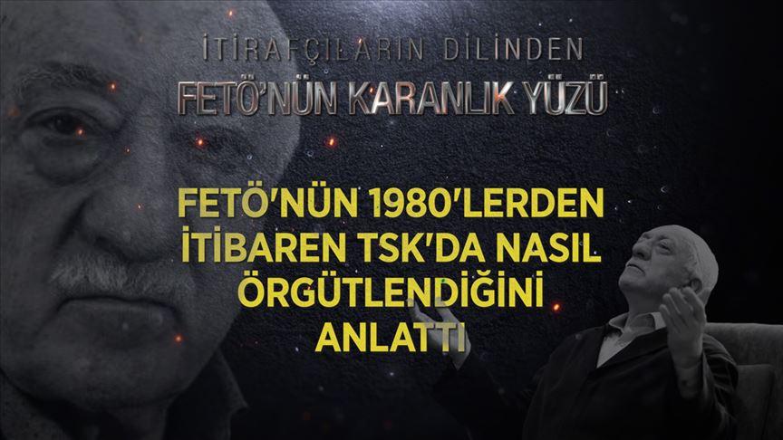 FETÖ itirafçısı örgütün 1980'lerden itibaren TSK'da nasıl örgütlendiğini anlattı