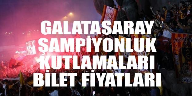 Galatasaray 22. şampiyonluk kutlaması bilet fiyatları ne kadar? GS şampiyonluk kutlamaları ne zaman?