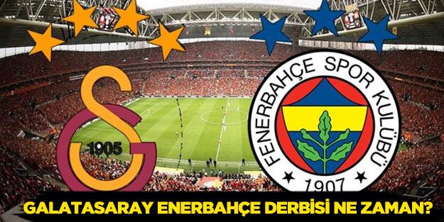 Galatasaray Fenerbahçe derbisi ne zaman?