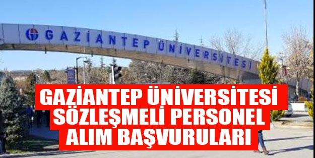 Gaziantep Üniversitesi sözleşmeli personel alımları 2019 başvuru tahiri ve şartları