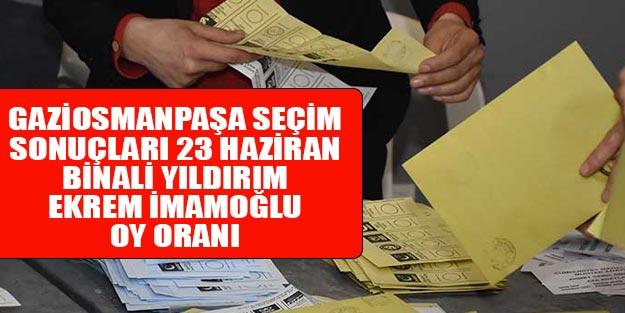 Gaziosmanpaşa seçim sonuçları 2019 | İstanbul Gaziosmanpaşa 23 Haziran seçim sonuçları oy oranları