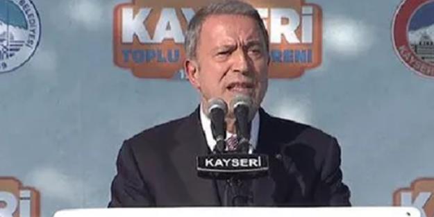 Hulusi Akar: Teröristler çıkmazsa harekat devam edecek!