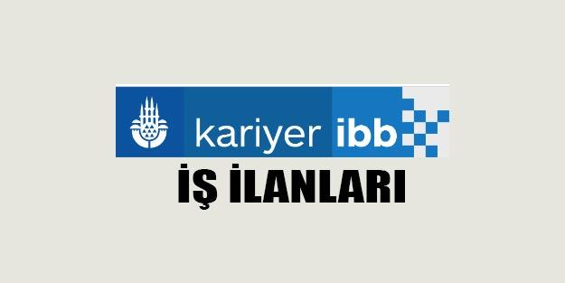 İBB iş başvurusu güncel iş ilanları İstanbul Büyükşehir Belediyesi iş başvurusu