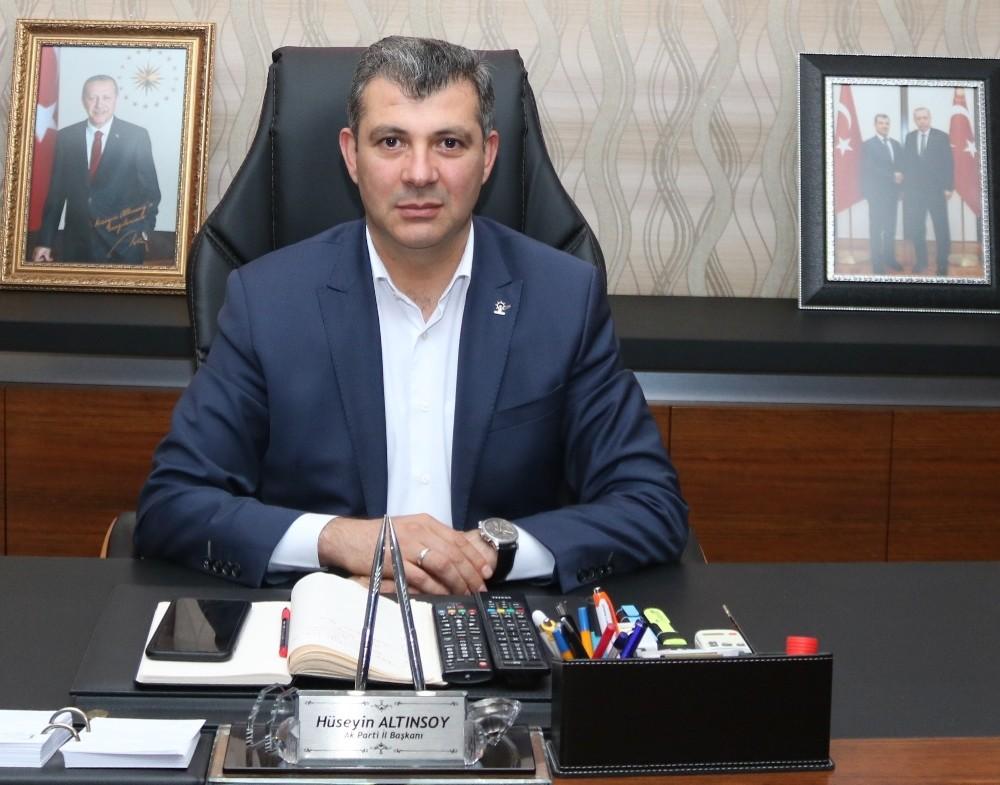 """İl Başkanı Altınsoy: """"Millet olarak bu zor günleri de atlatacağız"""""""