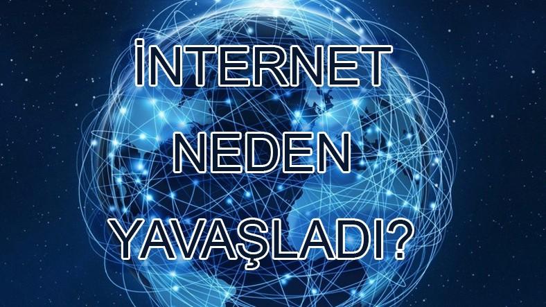 İnternet bugün neden yavaş?