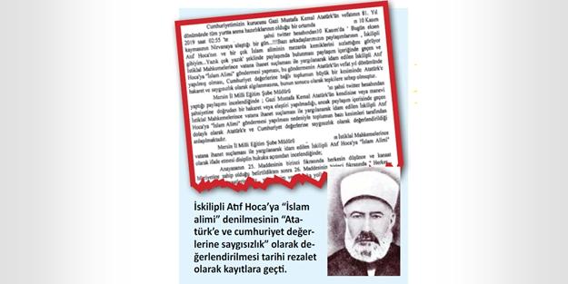 İskilipli Atıf Hoca'nın kemiklerini sızlatacak ceza! Kel Ali zihniyeti Mersin'de hortladı