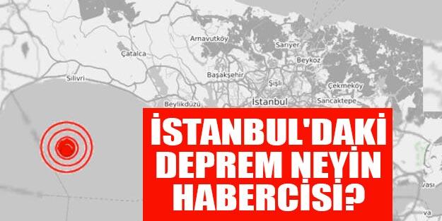 İstanbul depremi yeniden olur mu? Silivri depremi İstanbul depreminin habercisi mi?