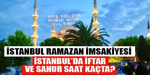 İstanbul Ramazan imsakiyesi akşam ezanı kaçta? | İstanbul iftar saati 2019 diyanet
