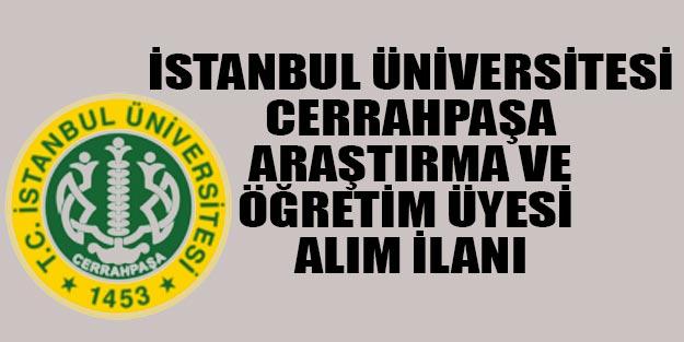 İstanbul Üniversitesi-Cerrahpaşa araştırma ve öğretim görevlisi alım ilanı